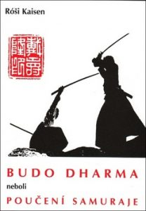 Budo Dharma neboli Poučení samuraje